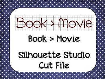 Book > Movie {Silhouette Cut File}