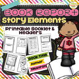 Book Report Story Elements ~Printable Booklet & Headers~