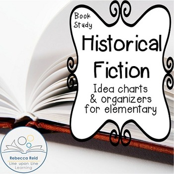 Idea Charts and Organizers for Elementary Historical Ficti
