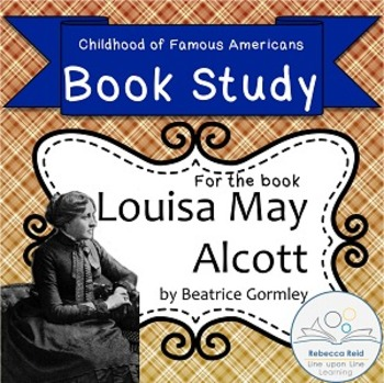 Book Study Louisa May Alcott by Gormley Childhood of Famou