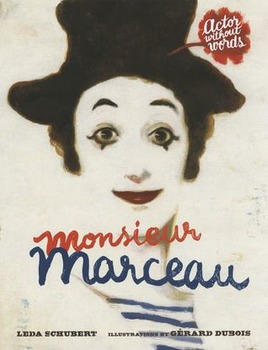 Book Study: Monsieur Marceau by Leda Schubert