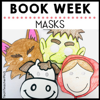 Book Week Masks a quick and easy way to help everybody cel