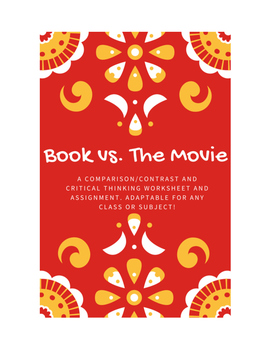 Book vs. The Movie - Critical Thinking Worksheet AND Writi