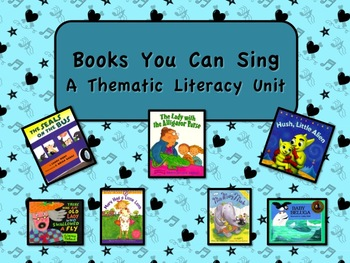 Books You Can Sing Thematic Literacy Unit - Includes Commo