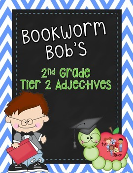 Bookworm Bob's Tier 2 Adjectives: 2nd Grade