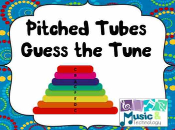 Pitched Tubes Guess The Tune (PowerPoint & Keynote)