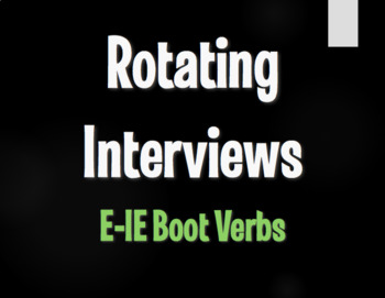Spanish E-IE Boot Verb Rotating Interviews