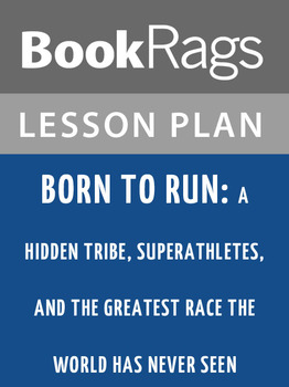 Born to Run: A Hidden Tribe, Lesson Plans