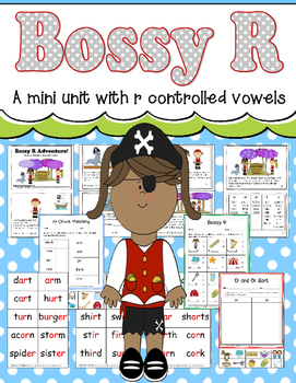 Bossy R: A mini unit with r controlled vowels
