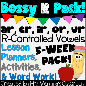 Bossy R Pack! 5 Weeks of Lesson Plans, Activities, and Word Work!
