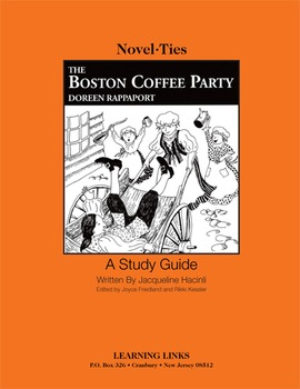 Boston Coffee Party - Novel-Ties Study Guide