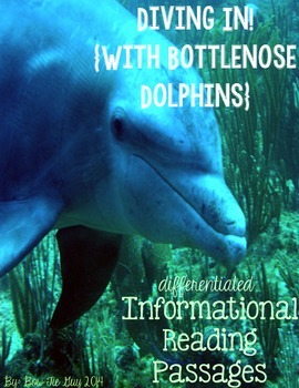 Bottlenose Dolphins {Differentiated Reading Passages & Questions}
