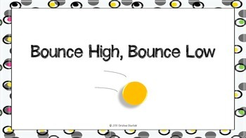 Bounce High, Bounce Low