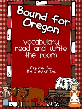 Bound for Oregon Vocabulary Read and Write the Room