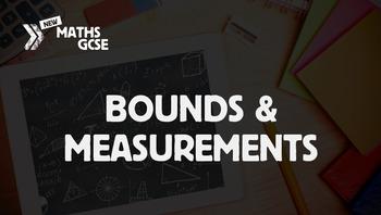 Bounds & Measurements - Complete Lesson