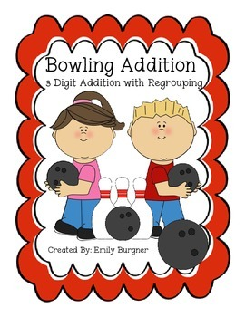 Bowling Addition - 3 Digit Problems with Regrouping Center