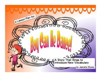 Boy Can He Dance! A Vocabulary Building Story that Sings