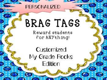 Brag Tags-Beginning of the Year-My Grade Level Rocks-CUSTOMIZED