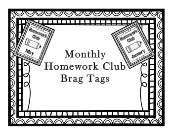 Brag Tags - Monthly Homework Club in Black&White