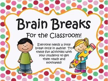 Brain Breaks!  Fun Activities for Studens that Need a Break!