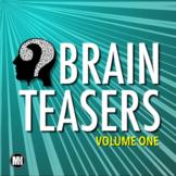 BRAIN TEASERS: Riddles, Logic Puzzles & Brain Breaks - Volume 1