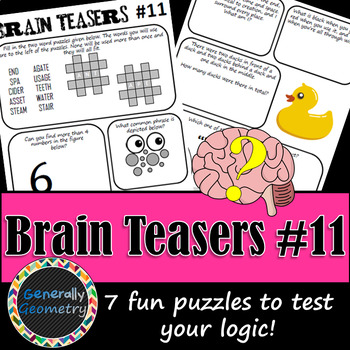 Brain Teasers Set #11; Riddles, Logic and More!