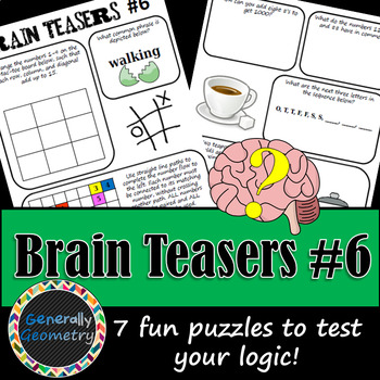 Brain Teasers Set #6; Riddles, Logic and More!