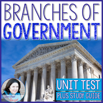Branches of Government Unit Test  *Plus Study Guide*