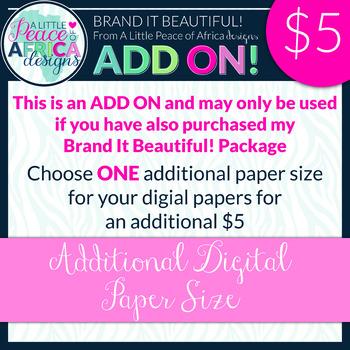 Brand It Beautiful! Additional Digital Paper Size ADD ON!