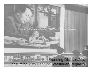 Branding Totalitarianism: Germany, Italy, the USSR + China