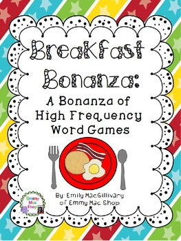 Breakfast Bonanza: Four Fun High Frequency Word Game Using