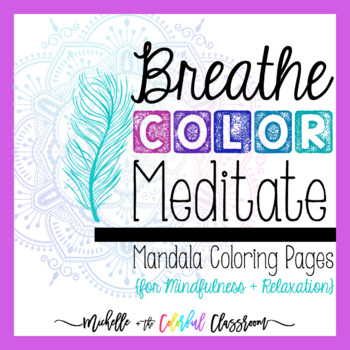 Breathe, Color, Meditate: Mandala Coloring Pages