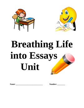 Writer's Workshop Unit: Breathing Life into Essay Unit and Rubric