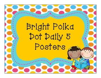 Bright Polka Dot Daily 5 Posters, Rules & Rotation Cards