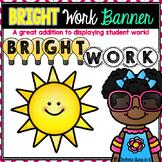 Bright Work Banner