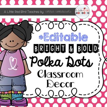 Bright and Bold Polka Dot Theme Classroom Decor {Editable}