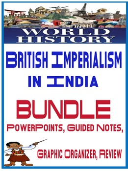 British Imperialism in India powerpoint and graphic organi