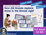 Stone Age to Iron Age Lesson 5: The Bronze Age