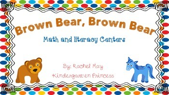 Brown Bear, Brown Bear Math and Literacy Centers