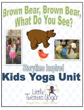 """Brown Bear, Brown Bear What Do You See?"" Kids Yoga Unit"