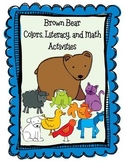 Brown Bear ~ Color, Literacy, and Math Unit