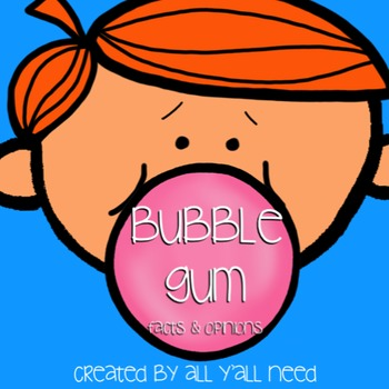 Bubble Gum: Facts and Opinions