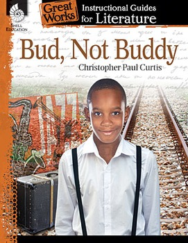 Bud, Not Buddy: An Instructional Guide for Literature (Phy