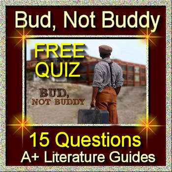 BUD, NOT BUDDY Free Quiz Chapters 1 - 7 Common Core Aligne