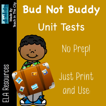 Bud Not Buddy Unit Tests - 4 Different Book Tests for each