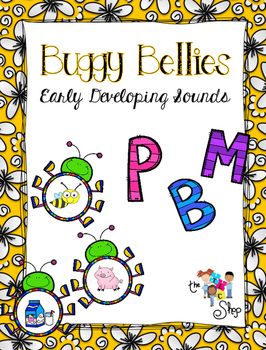 Buggy Bellies - Early Developing Sounds (P, B, M)