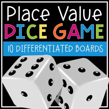 Place Value & Comparing Numbers Dice Game Bundle (10 Diffe