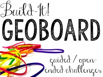 Build-It! GeoBoard Task Cards