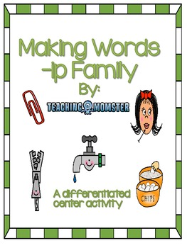Build Words Center -ip word family
