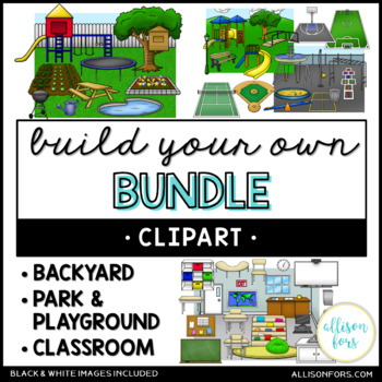 Build Your Own (Backyard, Park/Playground, Classroom) Clip Art Bundle by Allison Fors